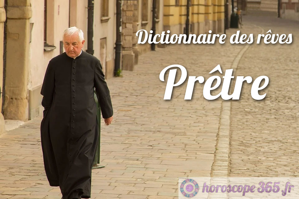 Dictionnaire des rêves : Prêtre