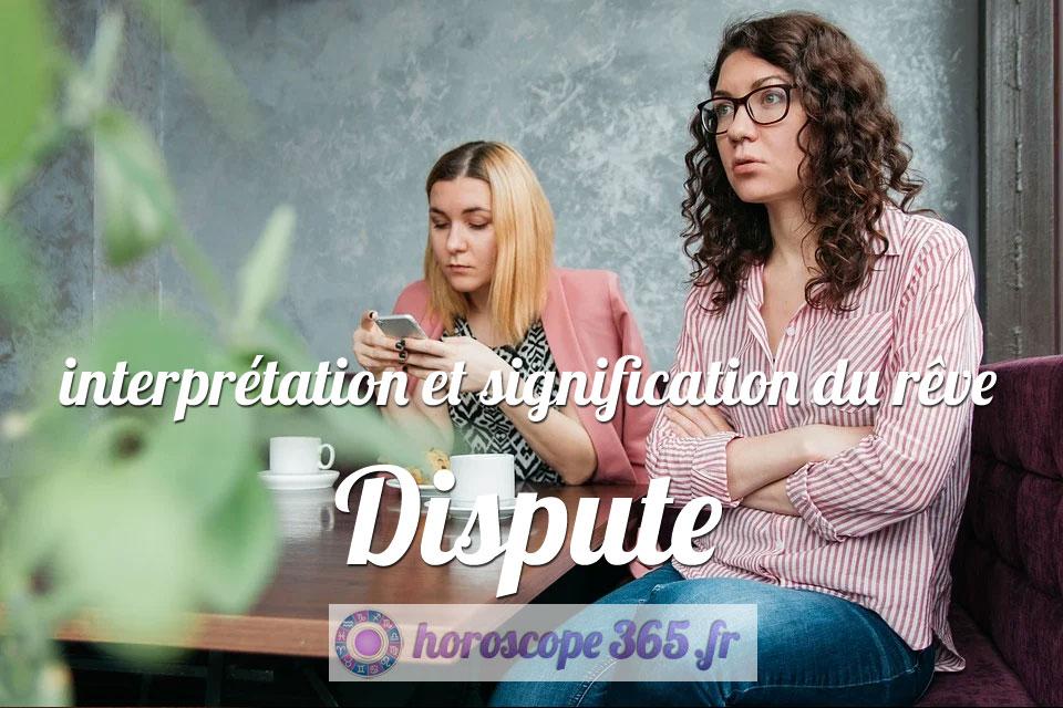 Dictionnaire des rêves : Dispute