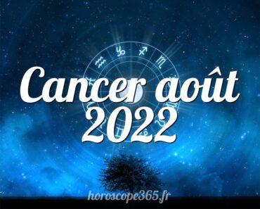 Cancer août 2022