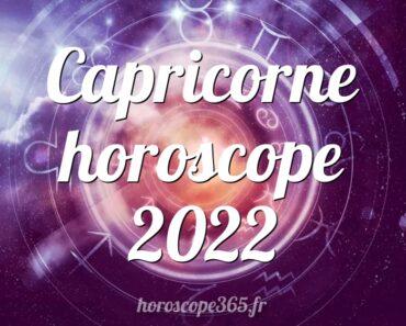 Capricorne horoscope 2022