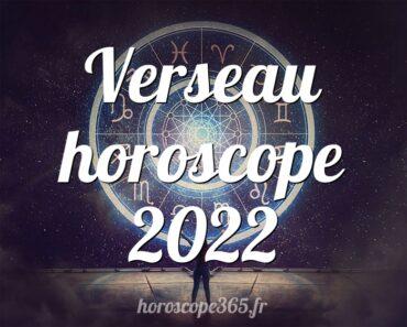Verseau horoscope 2022