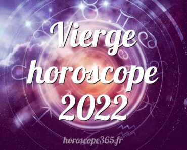 Vierge horoscope 2022